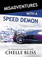 Misadventures with a Speed Demon (Misadventures, #15)