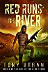 Red Runs the River (Life of the Dead, #5)
