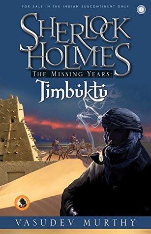 Sherlock Holmes, the Missing Years: Timbuktu by Vasudev Murthy