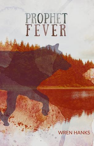 Prophet Fever Wren Hanks