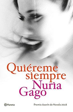 Portada de la novela contemporánea Quiéreme siempre, de Nuria Gago