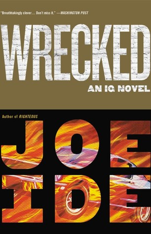 Wrecked by Joe Ide