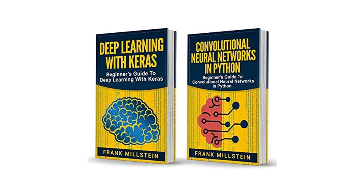 Deep Learning: 2 Manuscripts - Deep Learning With Keras And
