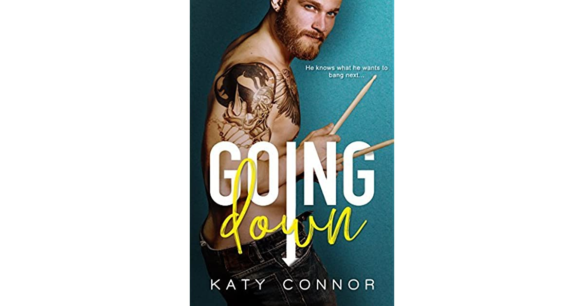 Going Down: A Sexy Romantic Comedy by Katy Connor