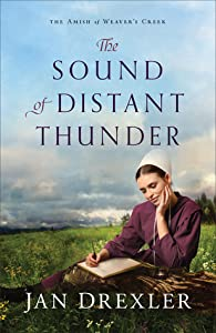 The Sound of Distant Thunder (The Amish of Weaver's Creek, #1)