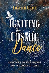 Igniting the Cosmic Dance: Awakening to Star Lineage and the Codes of Light