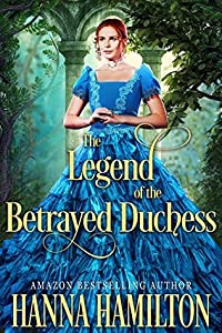 The Legend of the Betrayed Duchess