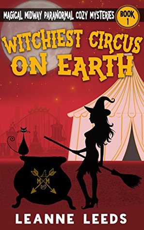 Witchiest Circus on Earth by Leanne Leeds