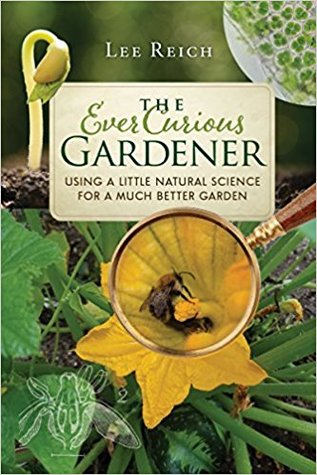 The Ever Curious Gardener by Lee Reich