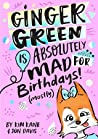 Ginger Green Is Absolutely Mad For Birthdays! (Mostly) (Ginger Green, #1)