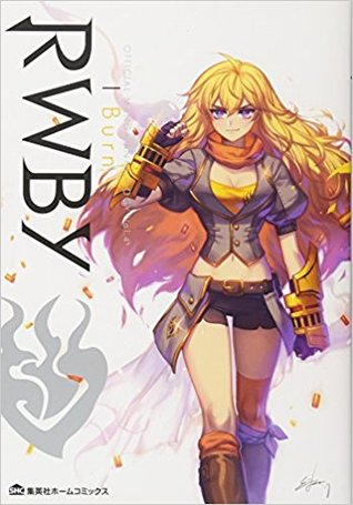 RWBY: Official Manga Anthology, Vol  4: I Burn by Monty Oum