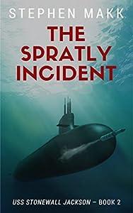The Spratly Incident (USS Stonewall Jackson #2)