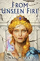 From Unseen Fire (Aven Cycle, #1)