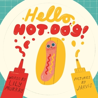 Hello, Hot Dog!