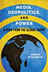 Media, Geopolitics and Power: A View from the Global South