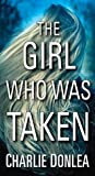 The Girl Who Was ...