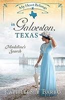 My Heart Belongs in Galveston, Texas: Madeline's Search