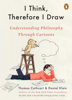 I Think, Therefore I Draw: Understanding Philosophy Through Cartoons