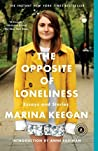 Book cover for The Opposite of Loneliness: Essays and Stories