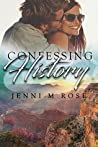 Confessing History by Jenni M. Rose