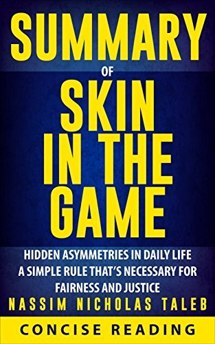 Skin in the Game Hidden Asymmetries in Daily Life by Nassim Nicholas Taleb