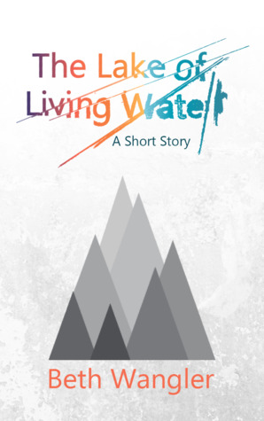The Lake of Living Water (The Firstborn's Legacy)