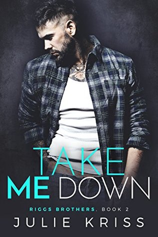 Take Me Down by Julie Kriss