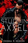 Studdin' Axxel by Donna R. Mercer