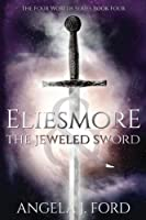 Eliesmore and the Jeweled Sword (The Four Worlds Series) (Volume 4)
