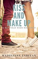 Kiss and Make Up (A Bayfield High Romance Book 2)