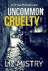 Uncommon Cruelty (DI Gus McGuire #4)