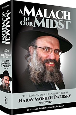 A Malach in Our Midst - The Legacy of a Treasured Rebbi Harav Mosheh Twersky