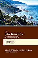 The Bible Knowledge Commentary Gospels (BK Commentary)