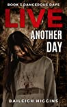 Live Another Day (Dangerous Days #3) audiobook download free