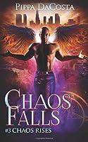 Chaos Falls: Volume 3 (Chaos Rises)