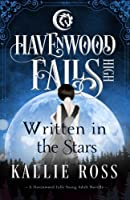 Written in the Stars: A Havenwood Falls High Novella