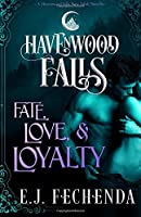 Fate, Love & Loyalty: A Havenwood Falls Novella