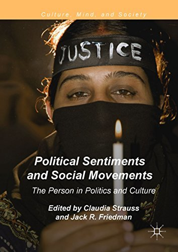 Political Sentiments and Social Movements The Person in Politics and Culture (Culture, Mind, and Society)