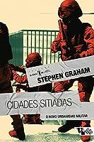 Cidades sitiadas: O novo urbanismo militar