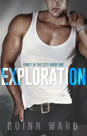 Exploration (Kinky in the City, #1)