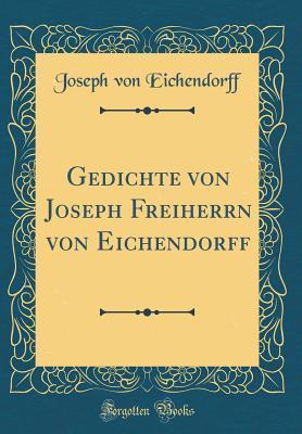 Gedichte Von Joseph Freiherrn Von Eichendorff By Joseph Von