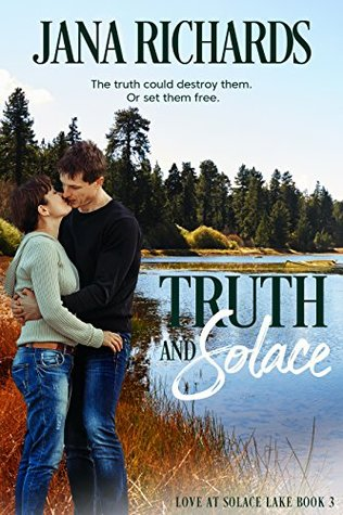Truth and Solace by Jana Richards