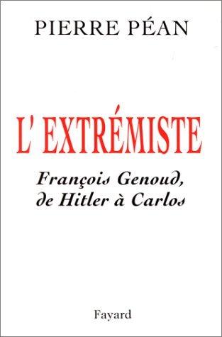 Lextrémiste: François Genoud de Hitler à Carlos