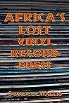 Africa's Lost Vinyl Record Press