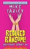 Reduced Ransom! (Hotshot, #1)