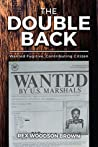 The Double Back: Wanted Fugitive, Contributing Citizen