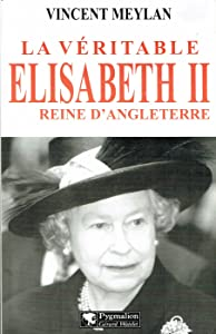 La véritable Élizabeth 2, Reine d'Angleterre