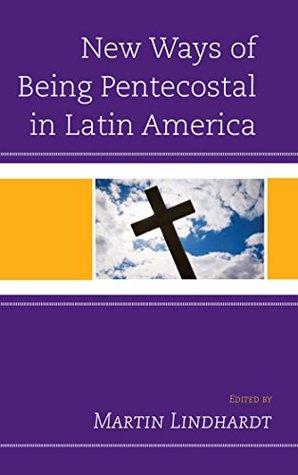 New Ways of Being Pentecostal in Latin America