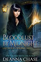 Bloodlust by Midnight (Last Witch Standing, #2)