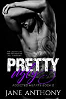 Pretty Ugly (Addicted Hearts, #2)